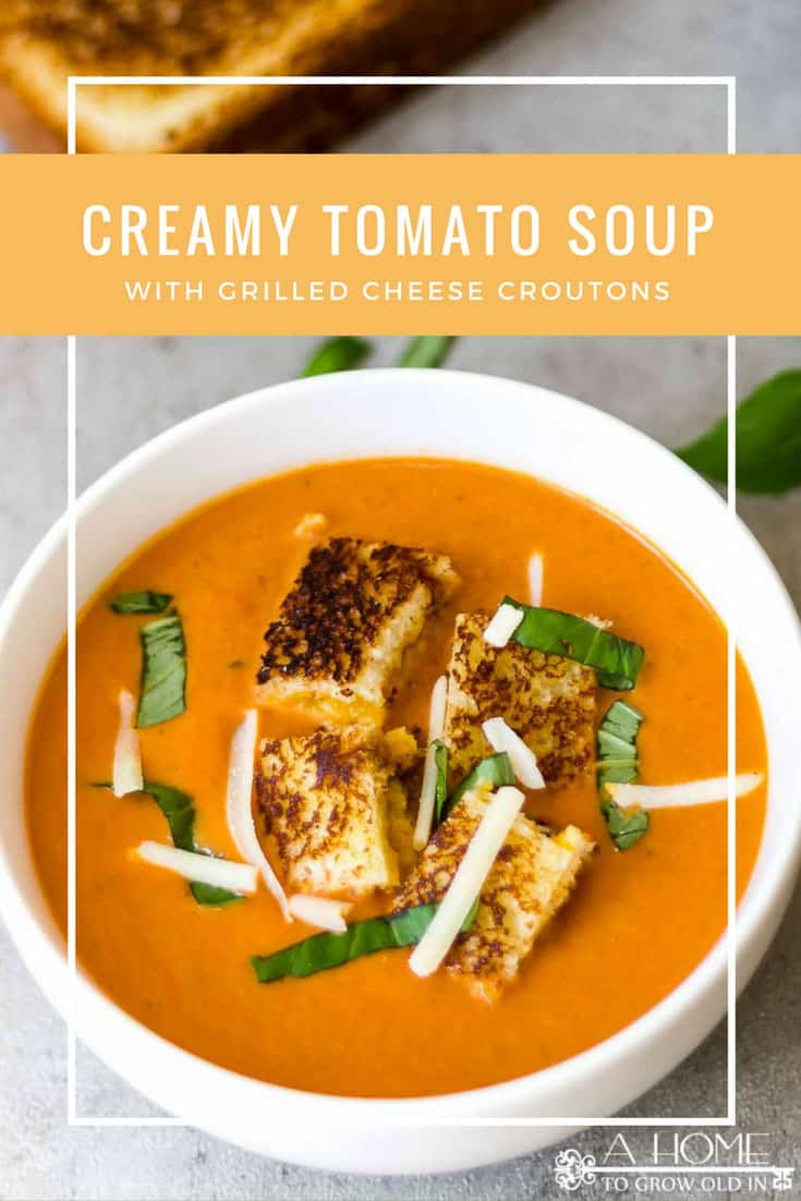 creamy tomato homemade soup with grilled cheese croutons