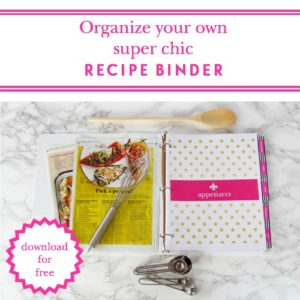 Corral all your recipes into one place with this free super chic recipe binder printable!