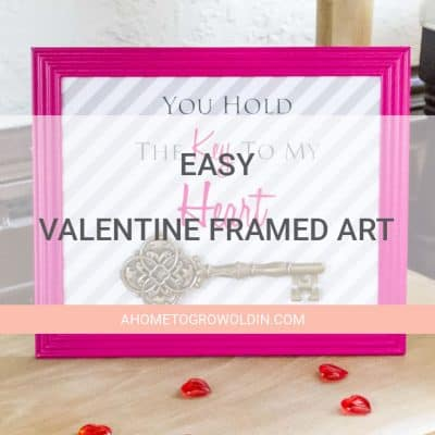 "Easy Valentine's Day Decorations- ""You Hold the Key to My Heart"" Frame"