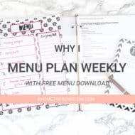 Why I Meal Plan Weekly