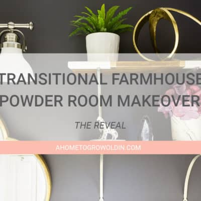 Transitional Farmhouse Powder Room Makeover {One Room Challenge Week 6} – The Reveal