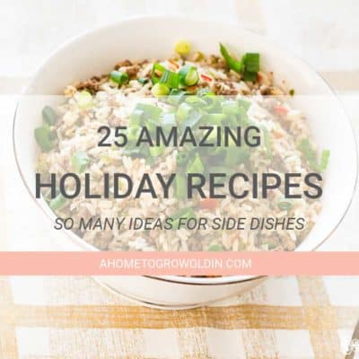 25 Amazing Side Dishes for Your Holiday Dinner