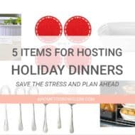 5 Items for Hosting an Amazing Holiday Dinner for the First Time