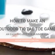 How to Make A Wooden Outdoor Tic Tac Toe Game