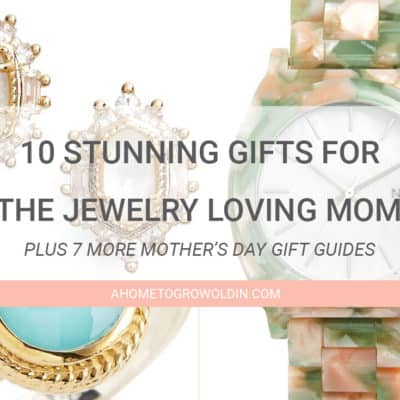 10 Stunning Gifts for the Jewelry Loving Mom this Mother's Day
