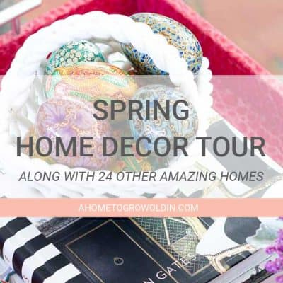 Spring Home Tour Decorating Ideas