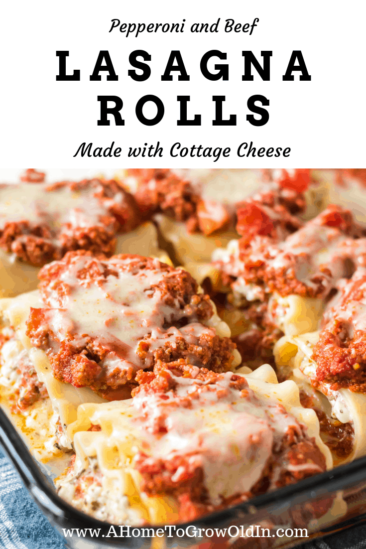 text graphic for pepperoni and beef lasagna rolls made with cottage cheese with an image of lasagna rolls fresh out of the oven
