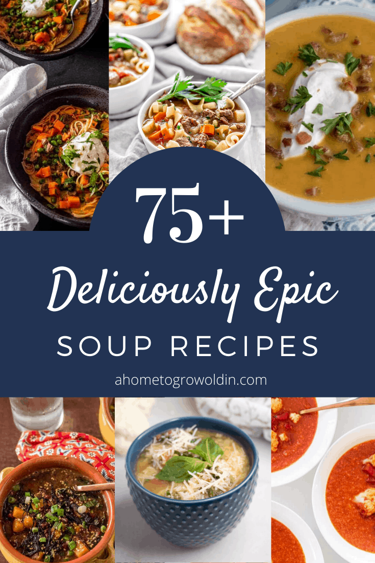 75+ soup recipes with images of vegetarian soup recipes, slow cooker and instant pot soup recipes, healthy, soup recipes, keto low carb soup recipes, hearty soup recipes, broth based soup recipes, and creamy soup recipes