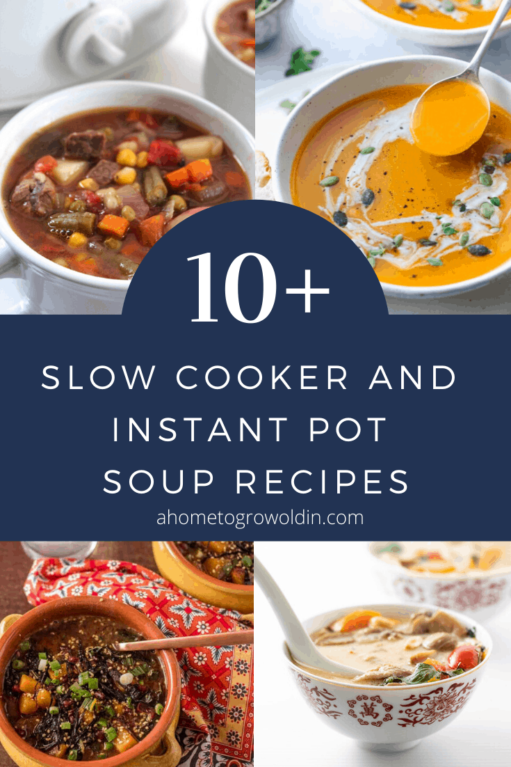 10+ slow cooker and instant pot soup recipes