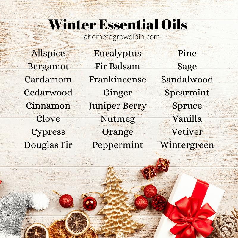list of winter essential oils, allspice, bergamot, cardamom, cedarwood, cinnamon, clove, cypress, douglas fir, eucalyptus, fir balsam, frankincense, ginger, juniper berry, nutmeg, orange, peppermint, pine, sage, sandalwood, spearmint, spruce, vanilla, vetiver, wintergreen