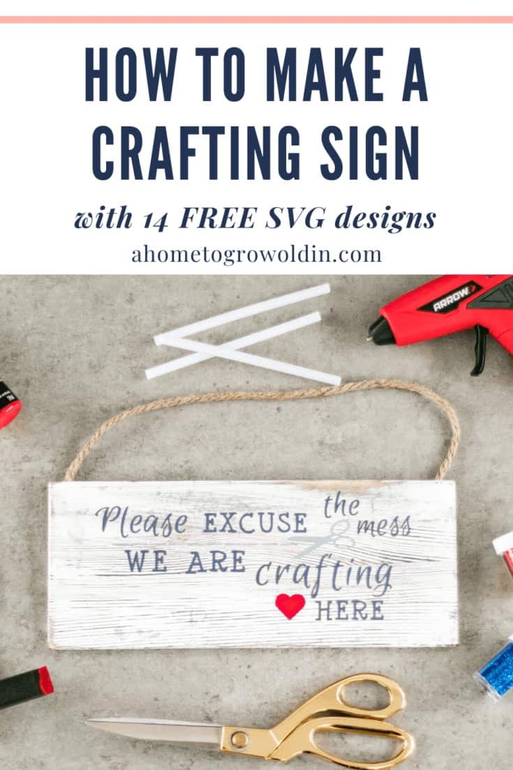 Looking to make a sign with a cute crafting quote? Here is a quick tutorial to create a fun Please excuse the mess we are crafting here sign with our free SVG file for your Cricut or Silhouette. #ahometogrowoldin